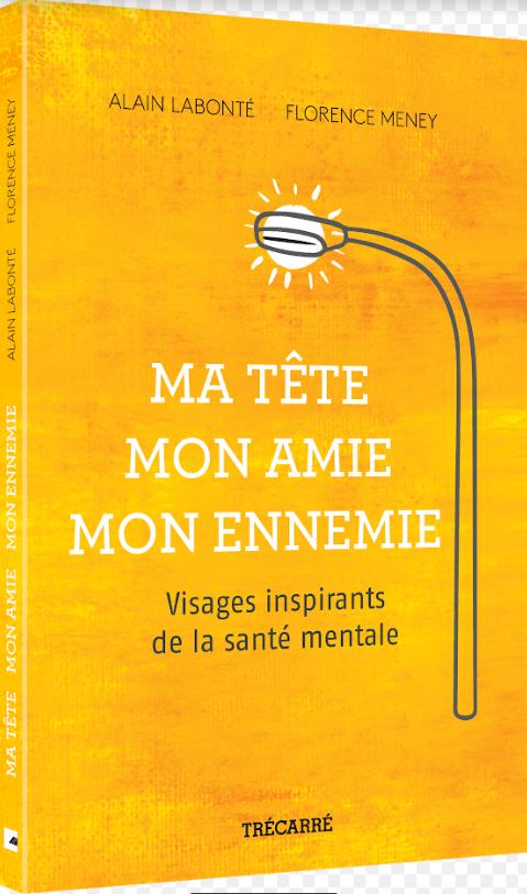 غلاف الكتاب: رأسي، صديقي، عدوّي، للكاتبان آلان لابونتيه وفلورانس مونيه من مونتريال/Alain Labonte