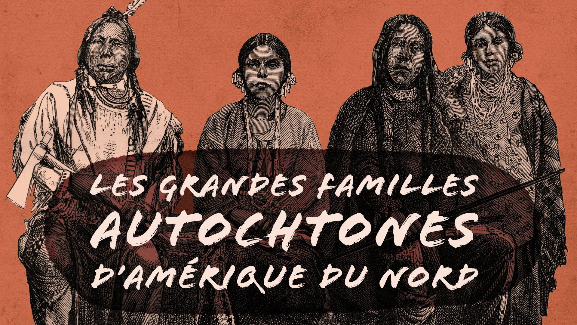 """نص """"LES GRANDES FAMILLE AUTOCHTONES D'AMÉRIQUE DU NORD"""" مع رسم لأربعة من السكان الأصليين كخلفية"""