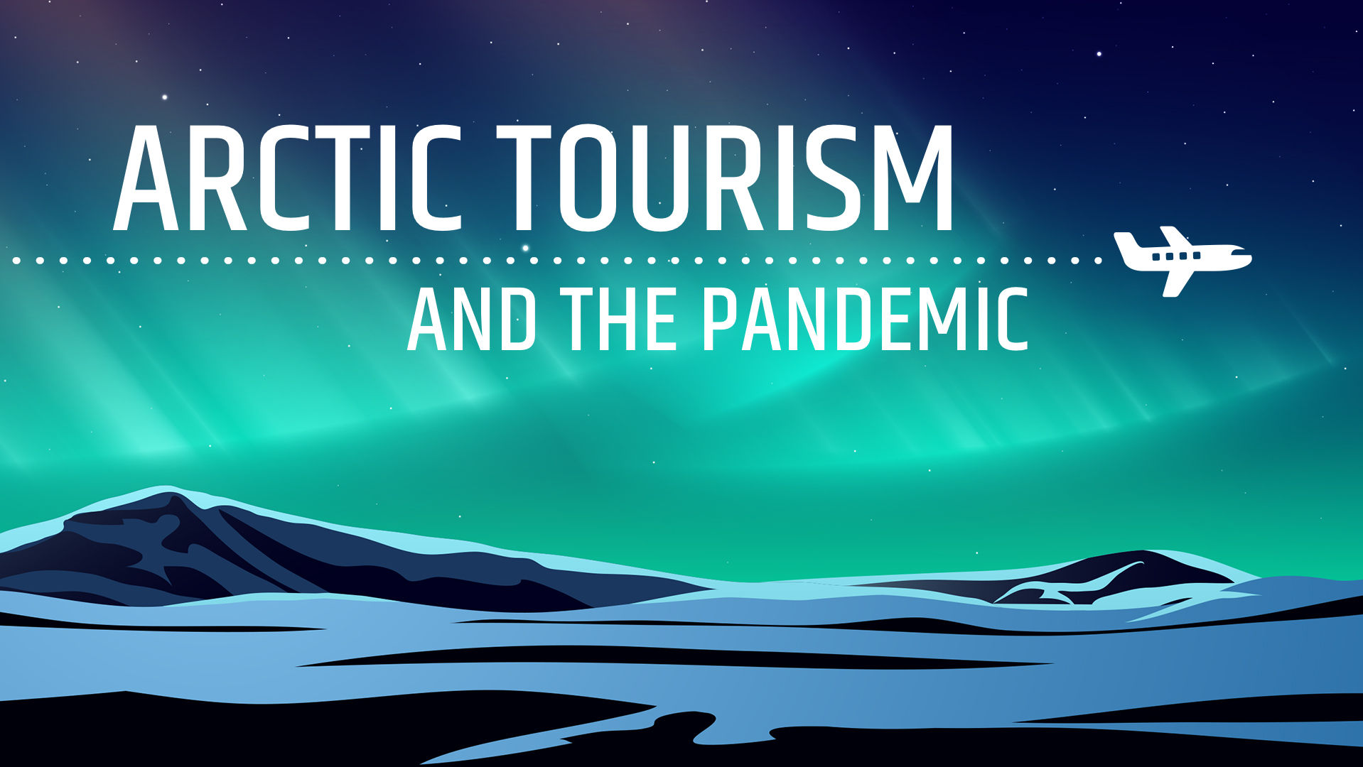 ARCTIC TOURISM AND THE PANDEMIC