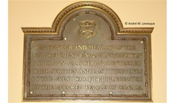 """Plaque in the Ontario Provincial legislature """"In honour and memory of the colored (sic) men of No2 Construction Battaliion who volunteered their services and lost their lives in the Great War 1914-1919 - Erected by the colored people of Canada. Photo Credit: Dr. Andre M Levesque"""