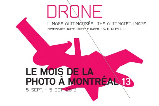 'DRONE: The Automated Image' is the theme of the 2013 Mois de la Photo à Montréal