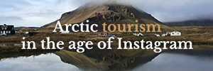 Arctic tourism in the age of Instagram