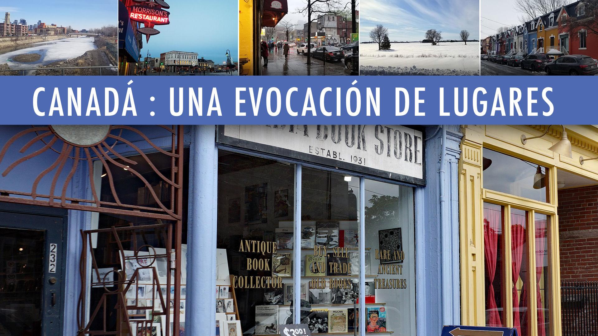 "the text ""Canadá: Una evocación de lugares"" accompanied by photographs of various places in Canada"