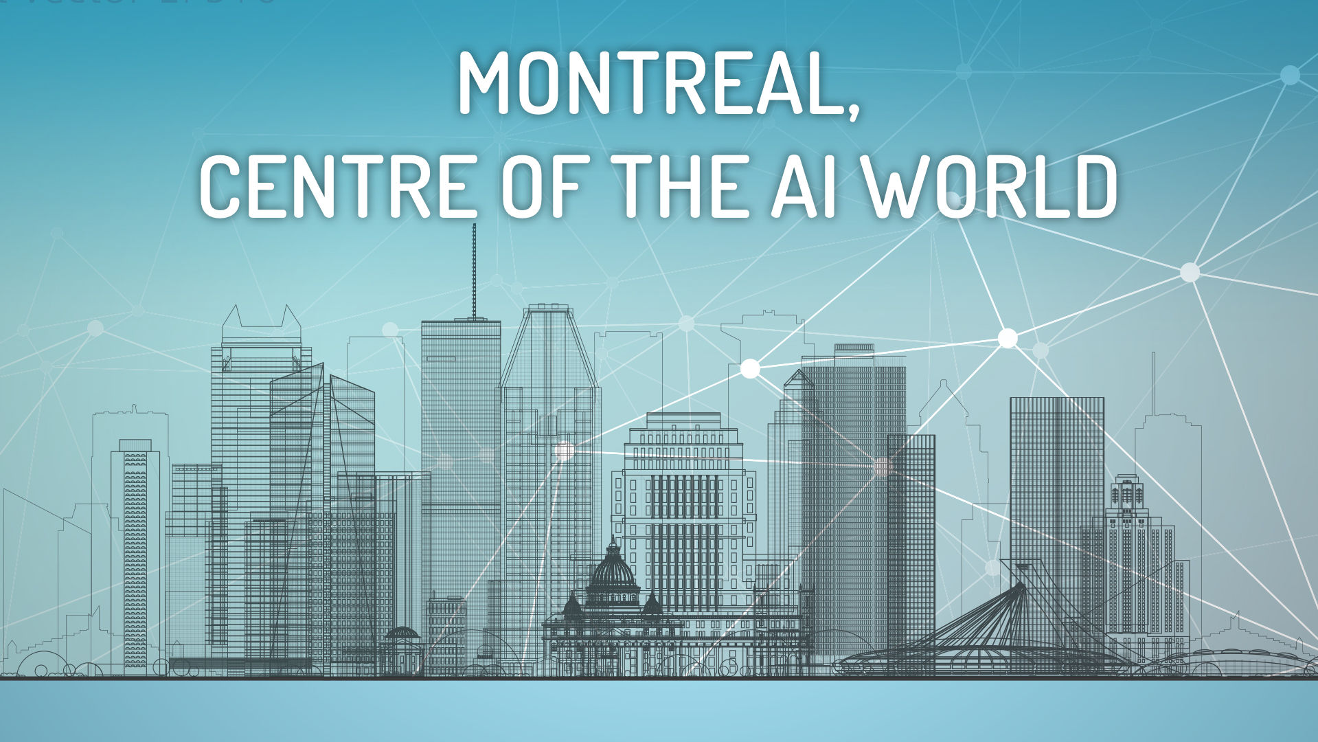Montreal, Centre of the A.I. World