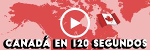 CANADÁ EN 120 SEGUNDOS