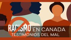 Racismo en Canadá: Testimonio del mal