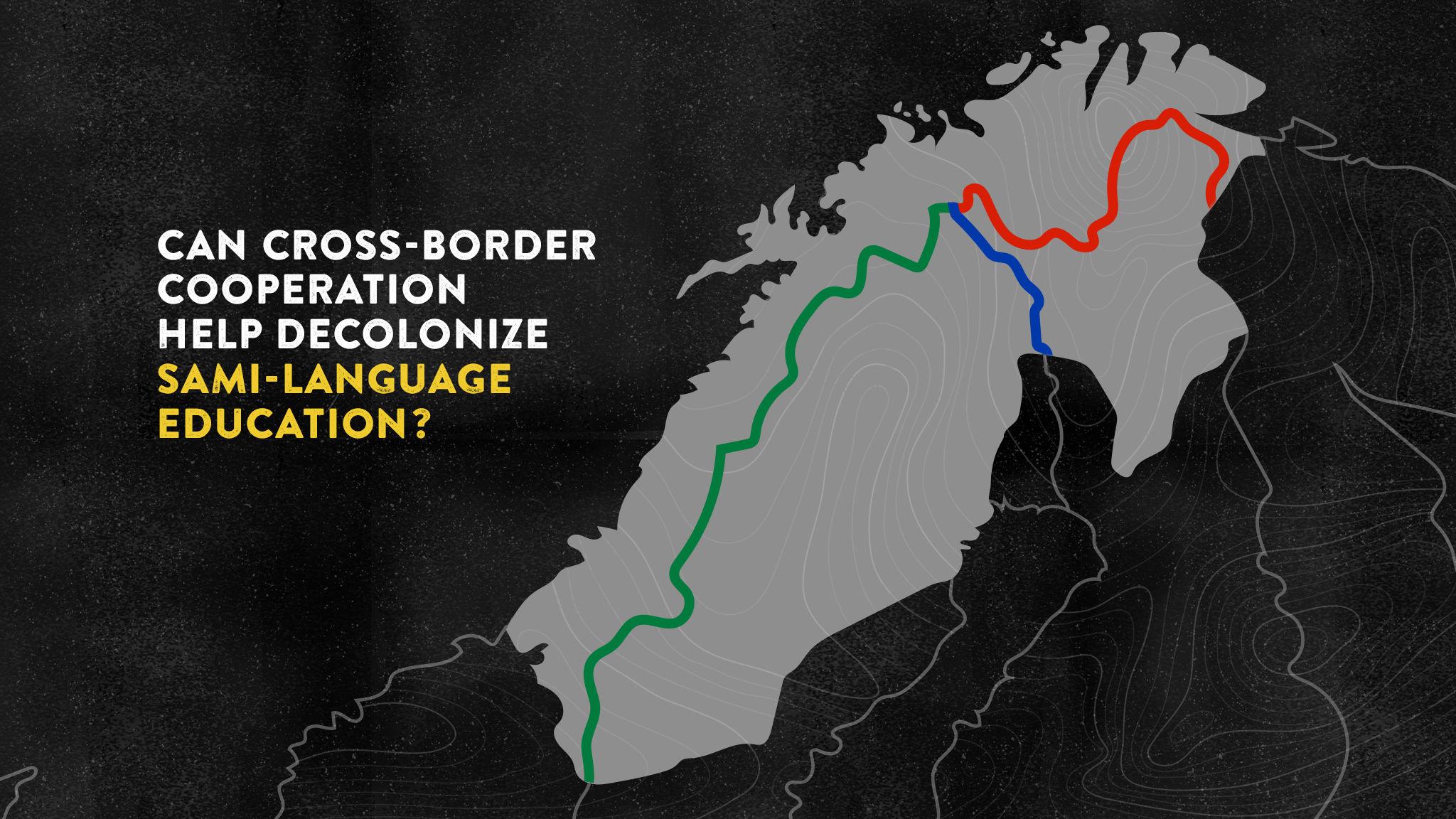 Can cross-border cooperation help decolonize Sami-language education?