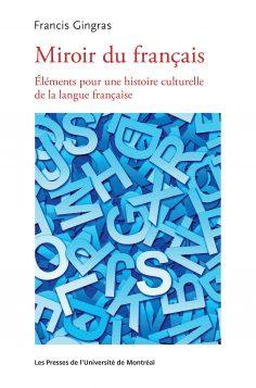 Miroir du fran ais pour une histoire culturelle de la for Miroir francais