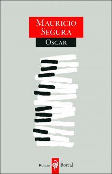 Couverture du roman « Oscar » de Mauricio Segura © Éditions du Boréal