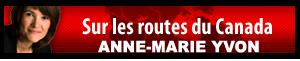 Sur les routes du CANADA • ANNE-MARIE YVON