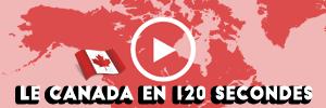 LE CANADA EN 120 SECONDES