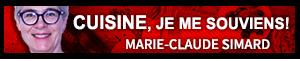 CUISINE, JE ME SOUVIENS • MARIE-CLAUDE SIMARD