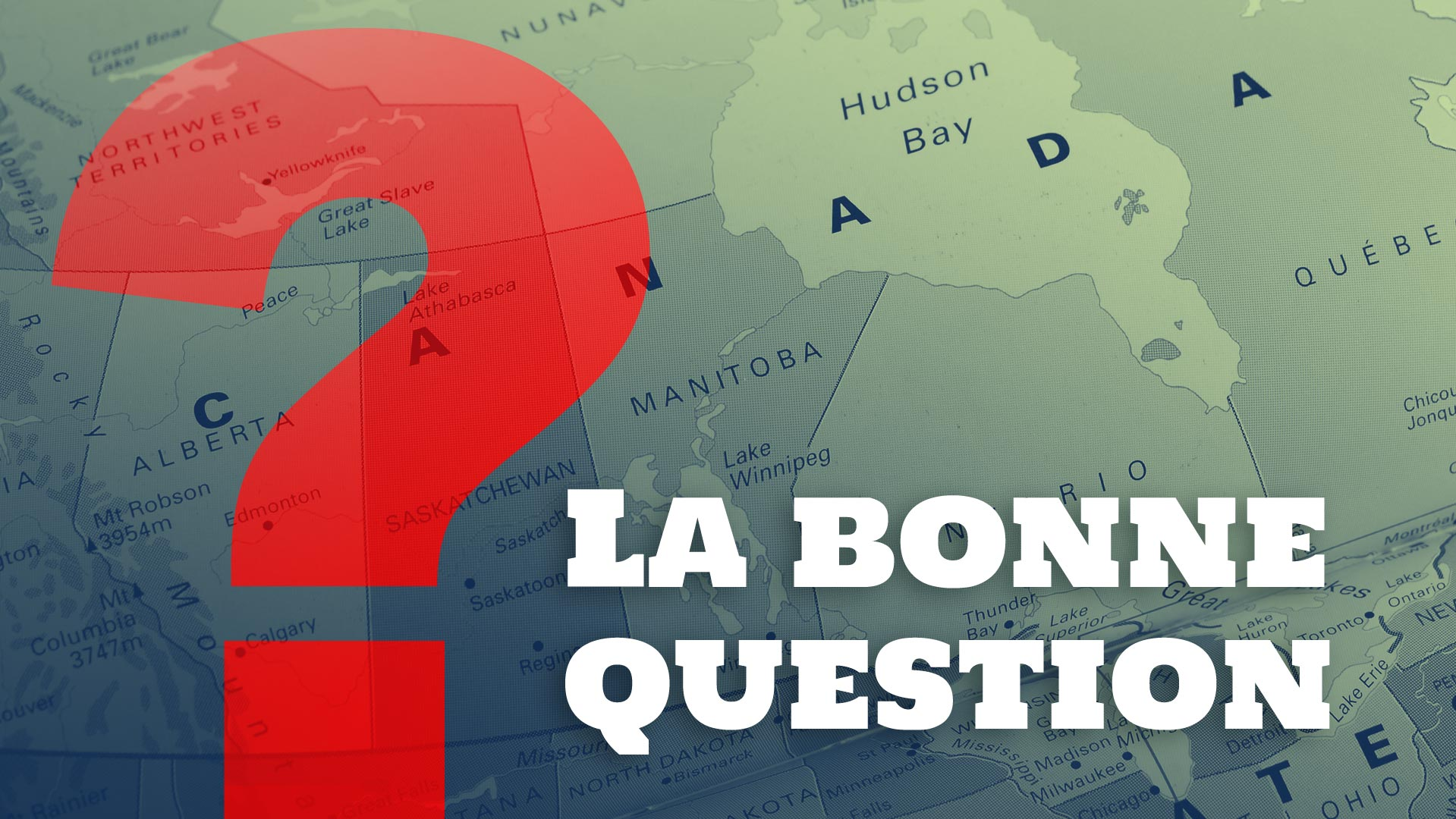 le texte «La bonne question» avec, comme fond, une partie de la carte du Canada