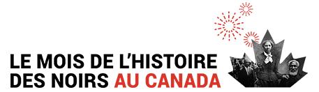 Le Mois de l'Histoire des Noirs au Canada | RCI