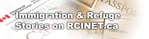 Immigration and refuge stories on RCINET.ca