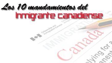 Los 10 mandamientos del Inmigrante canadiense
