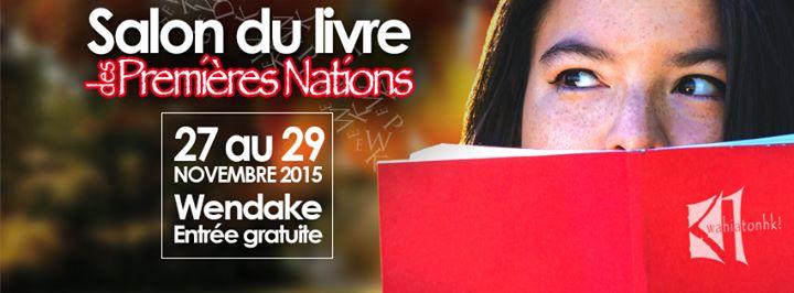 Qu bec salon du livre des premi res nations du 27 au 29 for Salon du canada